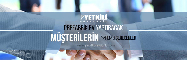Prefabrik Evde Müşteriye Düşen Konular