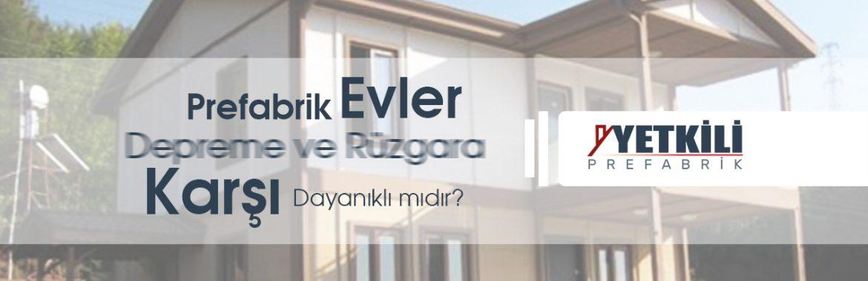 Prefabrik Evler Depreme ve Rüzgara Karşı Dayanıklı mıdır?