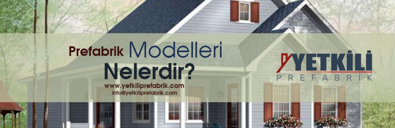 Prefabrik Modelleri Nelerdir?