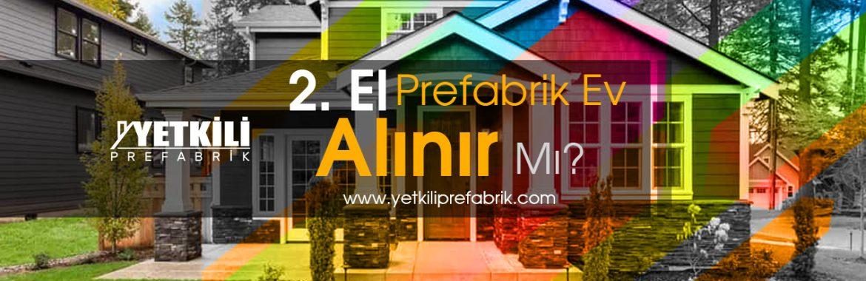 İkinci El Prefabrik Ev Alınır mı?