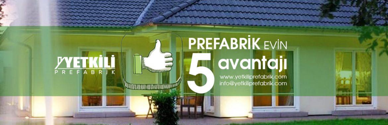 Prefabrik Evin 5 Avantajı