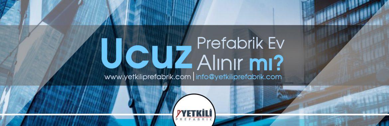 Ucuz Prefabrik Ev Alınır mı?