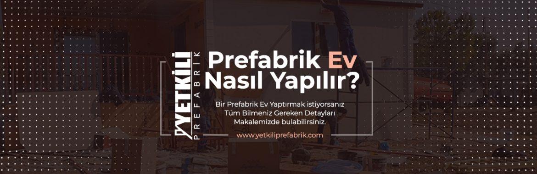Prefabrik Ev Nasıl Yapılır?